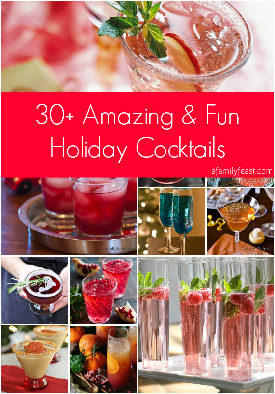 30+ Amazing and Fun Holiday Cocktails - A Family Feast