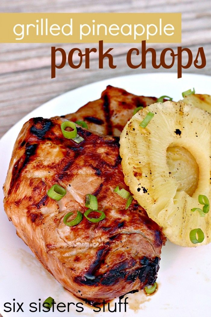 Grilled Pineapple Pork Chops - 30-Plus Great Grilling Recipes