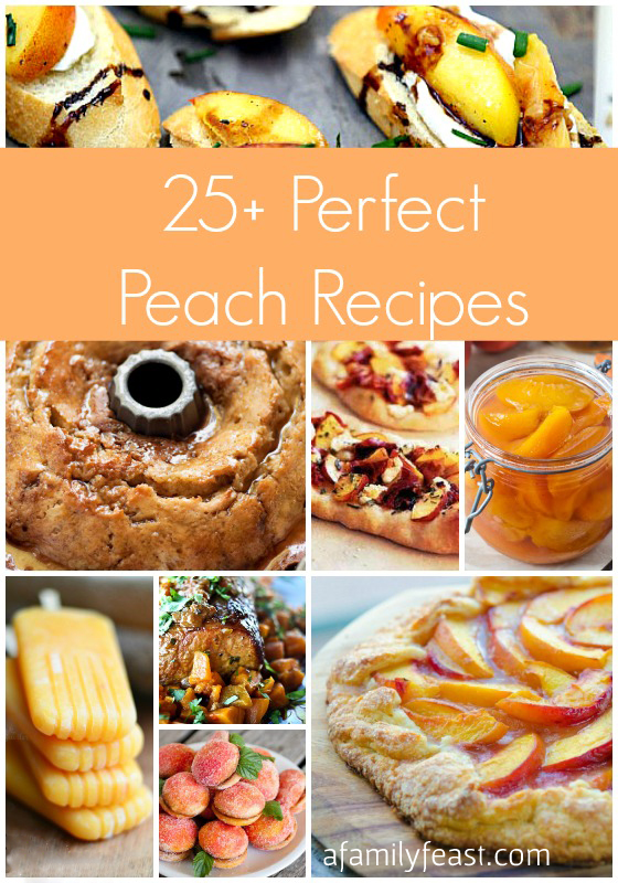 25-Plus Perfect Peach Recipes - A Family Feast